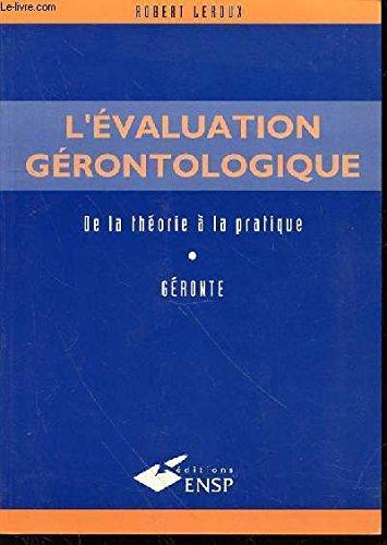 L'évaluation gérontologique : De la théorie à la pratique, GERONTE par Robert Leroux