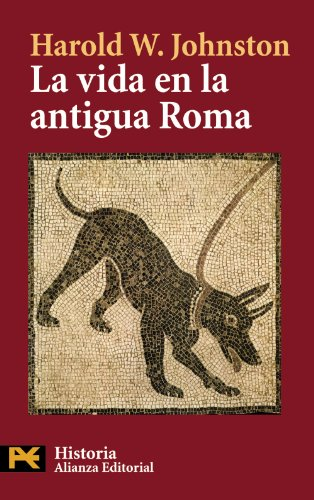 La vida en la antigua Roma / Life in Ancient Rome por Harold Whetstone Johnston