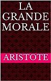 La Grande Morale - Format Kindle - 1,52 €