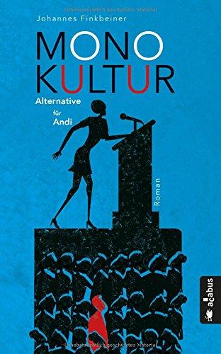 Monokultur. Alternative für Andi: Roman