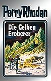 Perry Rhodan 58: Die Gelben Eroberer (Silberband): 4. Band des Zyklus 'Der Schwarm' (Perry Rhodan-Silberband)