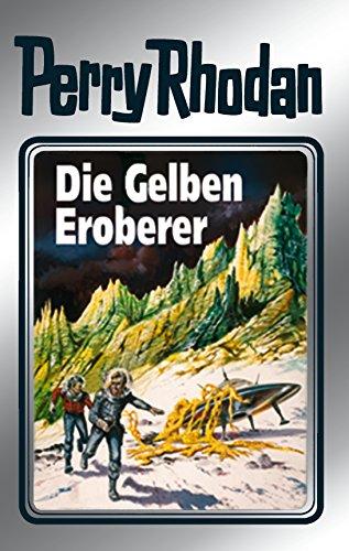 Perry Rhodan 58: Die Gelben Eroberer (Silberband): 4. Band des Zyklus