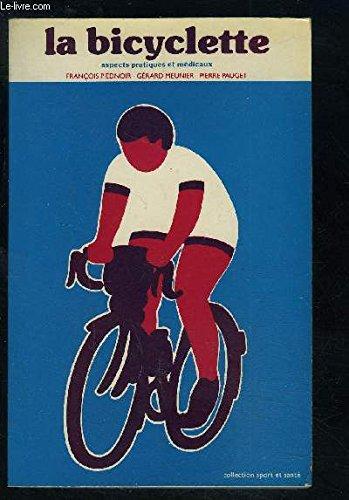 La Bicyclette : Aspects pratiques et médicaux (Collection Sport et santé)