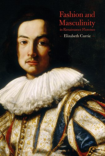 Fashion and Masculinity in Renaissance Florence (English Edition)
