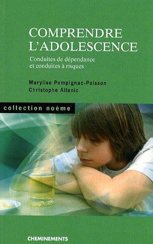 Comprendre l'adolescence : Conduites de dépendance et conduites à risques par Pompignac-Poisson Marylise