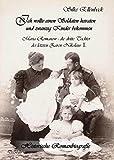 Image de Ich wollte einen Soldaten heiraten und zwanzig Kinder bekommen - Maria Romanow - die dritte Tochter des letzten Zaren Nikolaus II: Historische Romanbi