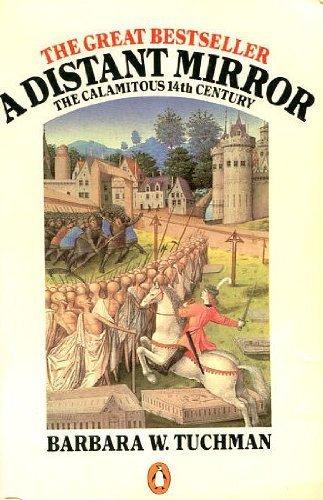 A Distant Mirror: The Calamitous 14th Century: The Calamitous Fourteenth Century