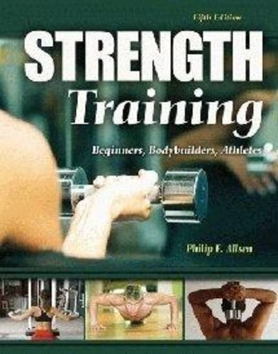 Strength Training: Beginners, Body Builders, Athletes por Philip Allsen