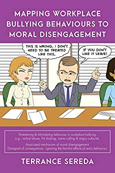 Mapping Workplace Bullying Behaviours to Moral Disengagement (English Edition) de [Sereda, Terrance ]