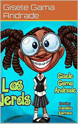 Los Nerds (Sara y sus amigos) por Gisele Gama Andrade