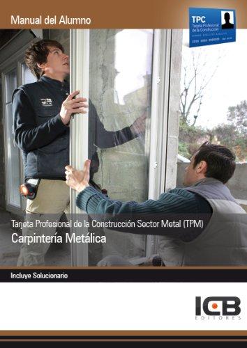 Tarjeta Profesional de la Construcción Sector Metal (TPM). Carpintería Metálica por ICB Editores