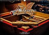 Tobacco - Genuss und Flair der Tabakkultur (Wandkalender 2020 DIN A3 quer)