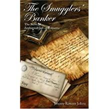 The Smugglers' Banker: The Story of Zephaniah Job of Polperro