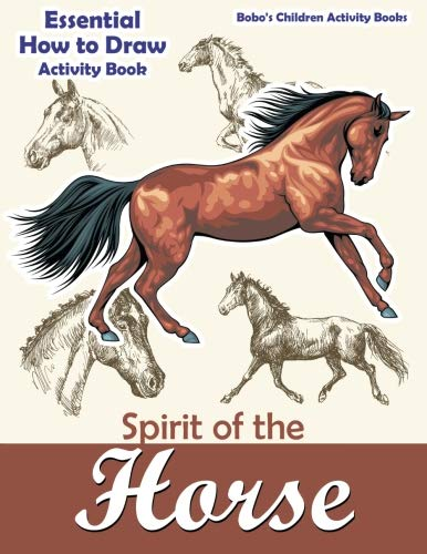 Spirit of the Horse: Essential How to Draw Activity Book
