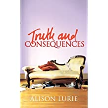 Truth and Consequences by Alison Lurie (2005-10-06)