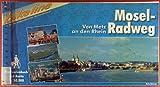 Mosel- Radweg. Von Metz an den Rhein. Ein original bikeline-Radtourenbuch.