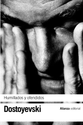 Humillados y ofendidos (El Libro De Bolsillo - Bibliotecas De Autor - Biblioteca Dostoyevski) por Fiódor Dostoyevski