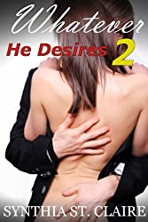 Whatever He Desires 2 (Back in The Arms of The Billionaire) (English Edition)