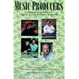 Music Producers: Conversations With Today's Top Record Makers, from the Editors of Mix, the World's Leading Recording Magazine by Sue Gold (1992-09-02)