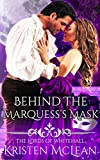 Behind the Marquess's Mask (The Lords of Whitehall Book 1)