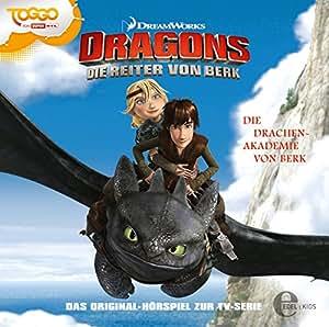 """Dragons – Die Reiter von Berk """"Die Drachen-Akademie"""", Folge 1 – Das Original-Hörspiel zur TV-Serie – Dragons-Die Reiter Von Berk"""