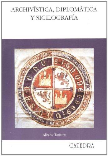 Archivística, diplomática y sigilografía (Historia. Serie Mayor)