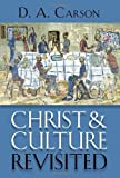 [CHRIST AND CULTURE REVISITED ]by(Carson, D A )[Hardcover]