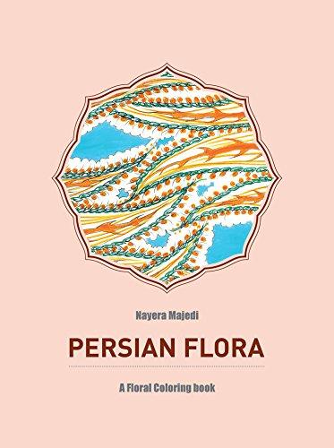 5fe325679e0f Persian Flora: An Adult Coloring Book eBook: Nayera Majedi: Amazon ...