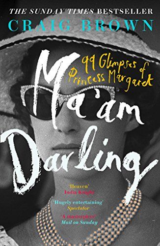 Ma'am Darling: 99 Glimpses of Princess Margaret (English Edition) -