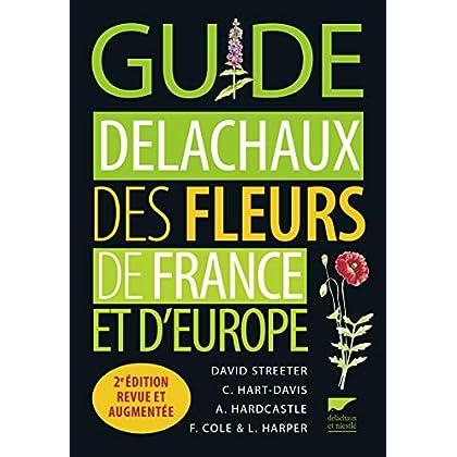 Guide Delachaux des fleurs de France et d'Europe -2e édition revue et augmentée