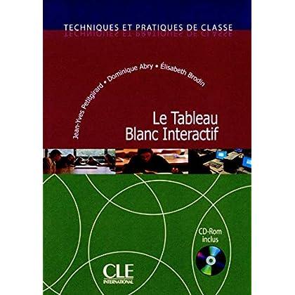 Le Tableau Blanc Interactif - Techniques et pratiques de classe - Livre + CD-Rom