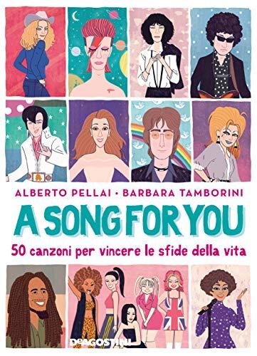 A song for you: 50 canzoni per vincere le sfide della vita (Italian Edition)