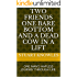 TWO FRIENDS ONE BARE BOTTOM AND A DEAD COW IN A LIFT (BOOK 1 OF THE DEAD COW TRILOGY): ONE MAN'S HAPLESS JOURNEY THROUGH LIFE.