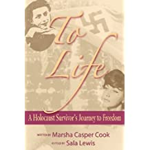 To Life: A Young Holocaust Survivor's Journey to Freedom