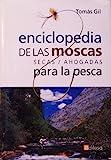Enciclopedia De Las Moscas Para La Pesca - Secas/Ahogadas -