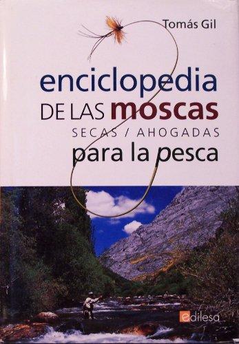 Enciclopedia De Las Moscas Para La Pesca - Secas / Ahogadas - por Tomas Gil