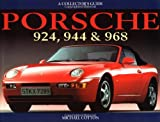 Porsche 924, 944, and 968: A Collector's Guide