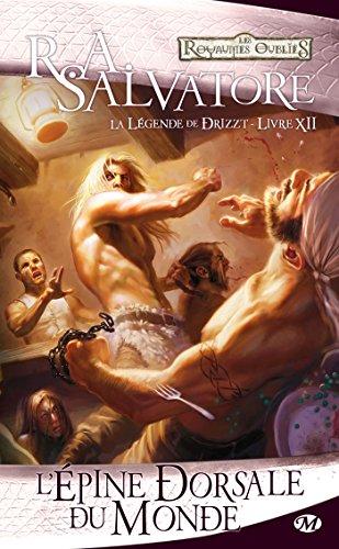 La Légende de Drizzt, Tome 12: L'Épine dorsale du monde