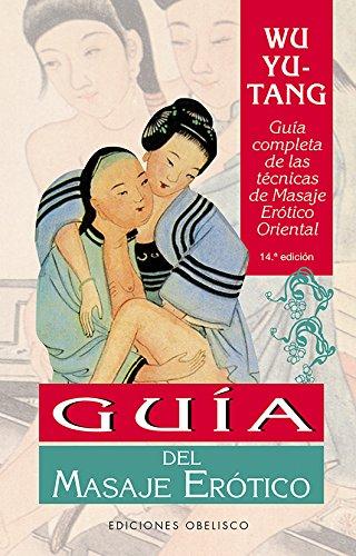 Guia Del Masaje Erótico (N.Ed.) (SALUD Y SEXUALIDAD) por Wu Yu Tang