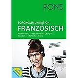 PONS Bürokommunikation Französisch: Musterbriefe, Textbausteine und Übungen für jeden geschäftlichen Anlass