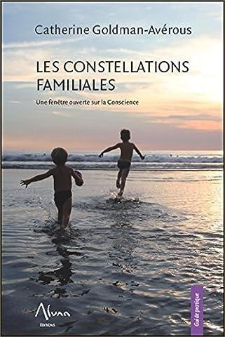 Les constellations familiales - Une fenêtre ouverte sur la Conscience