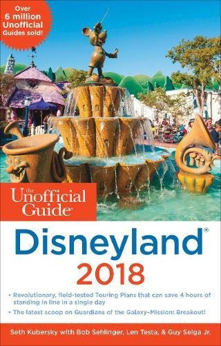 The Unofficial Guide to Disneyland 2018 (Unofficial Guides) -