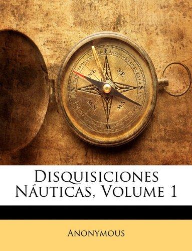Disquisiciones Náuticas, Volume 1 por Anonymous
