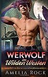 Werwolf im Wilden Westen: Ein Paranormaler Roman
