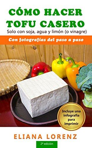 Cómo hacer tofu casero: Solo con soja, agua y limón (o vinagre)
