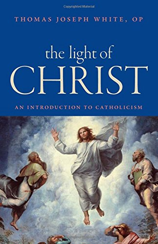 The Light of Christ: An Introduction to Catholicism par Thomas Joseph White
