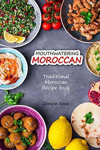 Mouthwatering Moroccan: Traditional Moroccan Recipe Book (English Edition)