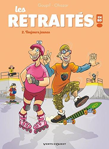 Les Retraités en BD - Tome 02: Toujours jeunes par Jacky Goupil