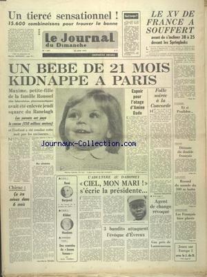 JOURNAL DU DIMANCHE (LE) [No 1491] du 22/06/1975 - UN BEBE DE 21 MOIS KIDNAPPE A PARIS - MAXIME CATHALAN- PETIT-FILLE DE LA FAMILLE ROUSSEL - ESPOIR POUR L'OTAGE D'AMINE DADA - LES SPORTS - LE XV DE FRANCE - CYCLISME ET POULIDOR - TENNIS - NATATION - ATHLETISME - L'ADULTERE AU DAHOMEY - LES REMEDES DE BONNE FEMME