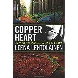 Lehtolainen, Leena [ Copper Heart (Maria Kallio) ] [ COPPER HEART (MARIA KALLIO) ] Nov - 2013 { Paperback }